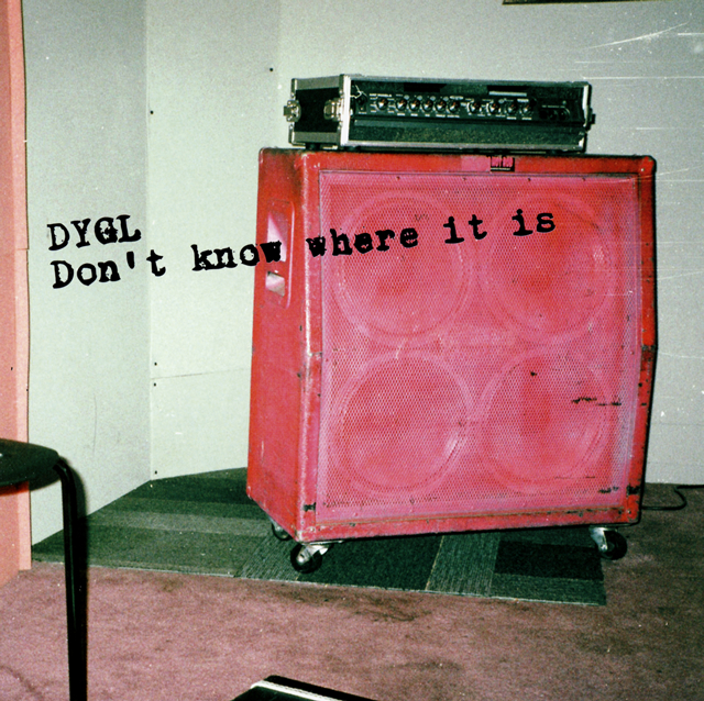 DYGL / Don't Know Where It Is