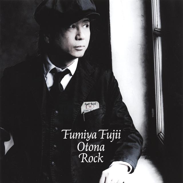 Fumiya Fujii / 大人ロック