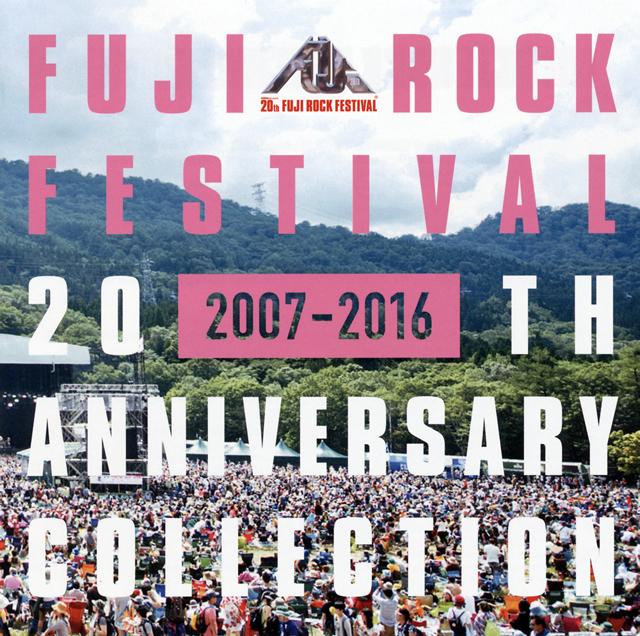 FUJI ROCK FESTIVAL 20TH ANNIVERSARY COLLECTION(2007-2016)