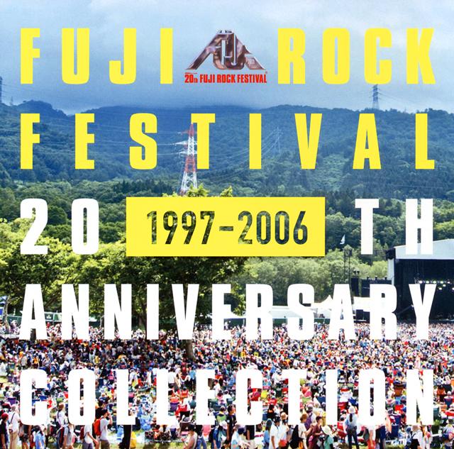 FUJI ROCK FESTIVAL 20TH ANNIVERSARY COLLECTION(1997-2006)
