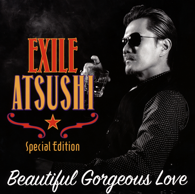 EXILE ATSUSHI , RED DIAMOND DOGS , Beautiful Gorgeous Love , First Liners  [紙ジャケット