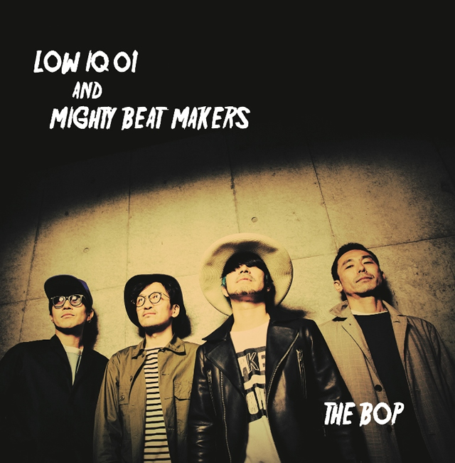 LOW IQ 01&MIGHTY BEAT MAKERS / THE BOP