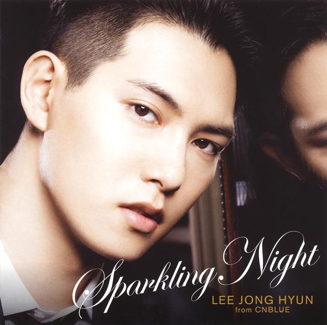 イ・ジョンヒョン from CNBLUE / SPARKLING NIGHT