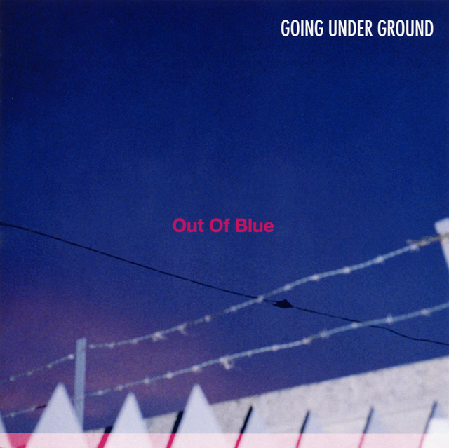 GOING UNDER GROUND / Out Of Blue