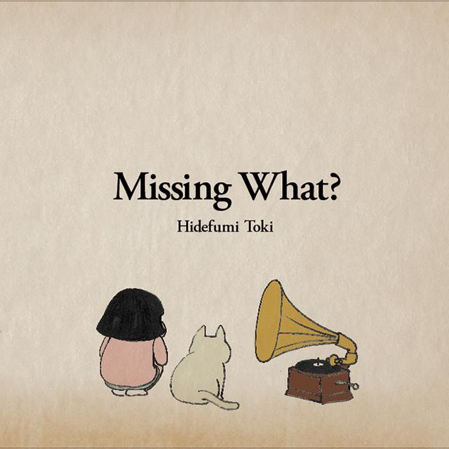土岐英史 / Missing What? [SHM-CD]