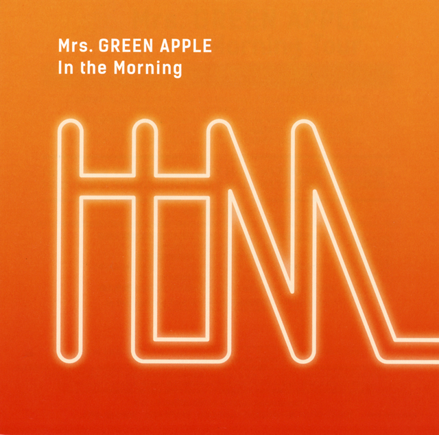 Mrs.GREEN APPLE / In the Morning