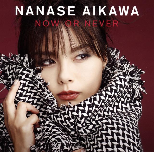 相川七瀬 / NOW OR NEVER [CD+DVD]