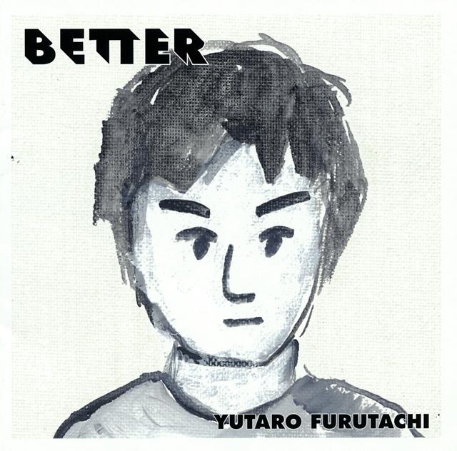 YUTARO FURUTACHI / BETTER