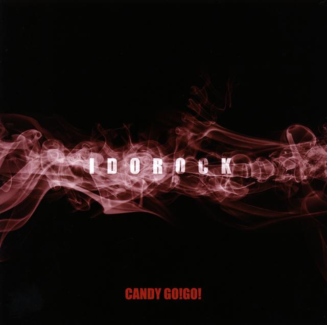 CANDY GO!GO! / IDOROCK