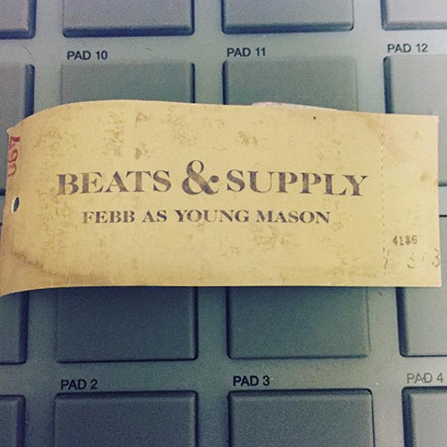 FEBB AS YOUNG MASON / BEATS&SUPPLY