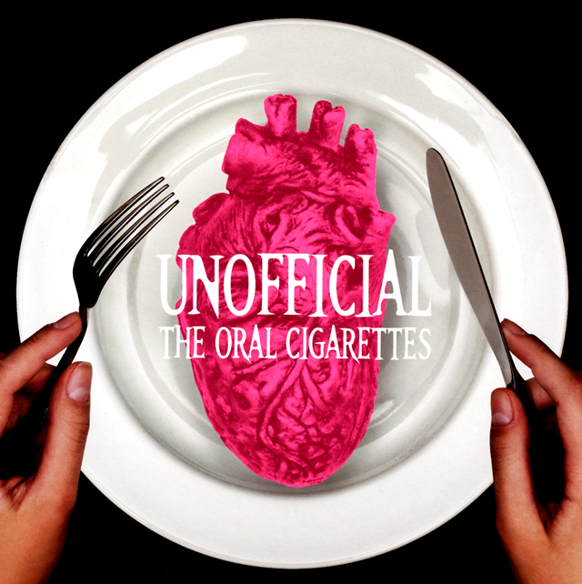 THE ORAL CIGARETTES / UNOFFICIAL