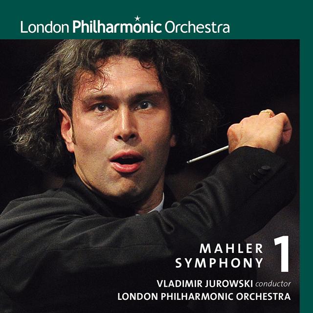 マーラー:交響曲第1番「巨人」 ユロフスキ / LPO