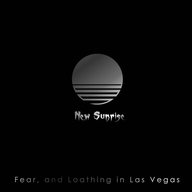 Fear、 and Loathing in Las Vegas / New Sunrise