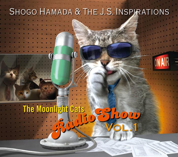 Shogo Hamada&The J.S.Inspirations / The Moonlight Cats Radio Show Vol.1 [デジパック仕様]