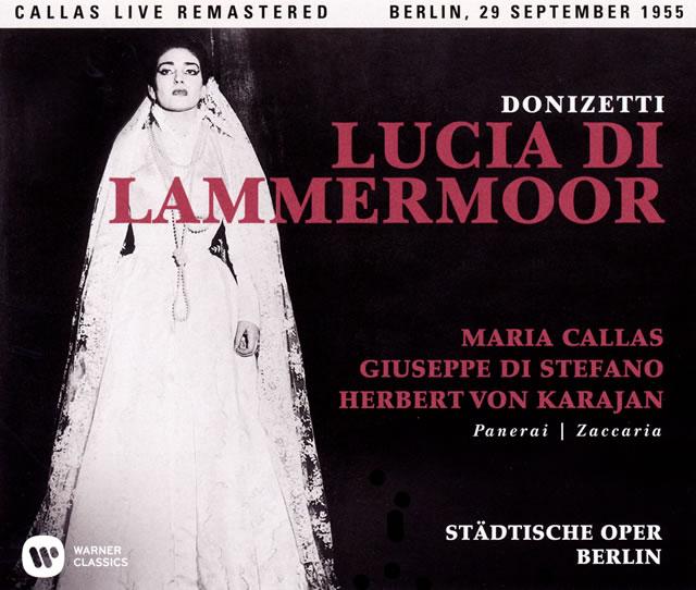 ドニゼッティ:歌劇「ランメルモールのルチア」(全曲)(1955年ライヴ) カラヤン / ベルリンRIASso. ミラノ・スカラ座cho. カラス(S) 他