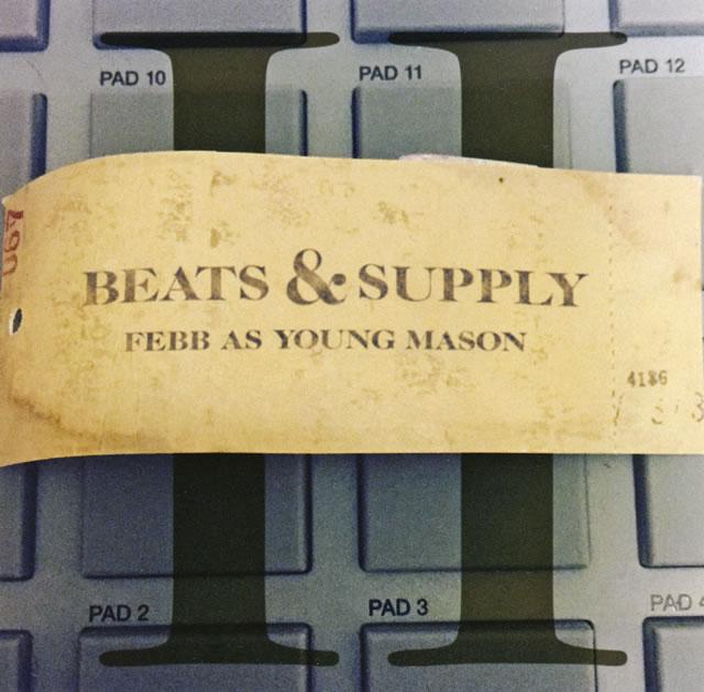 FEBB AS YOUNG MASON / BEATS&SUPPLY 2
