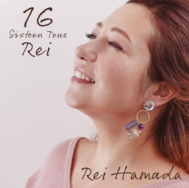 Rei Hamada / Sixteen Tons [紙ジャケット仕様]