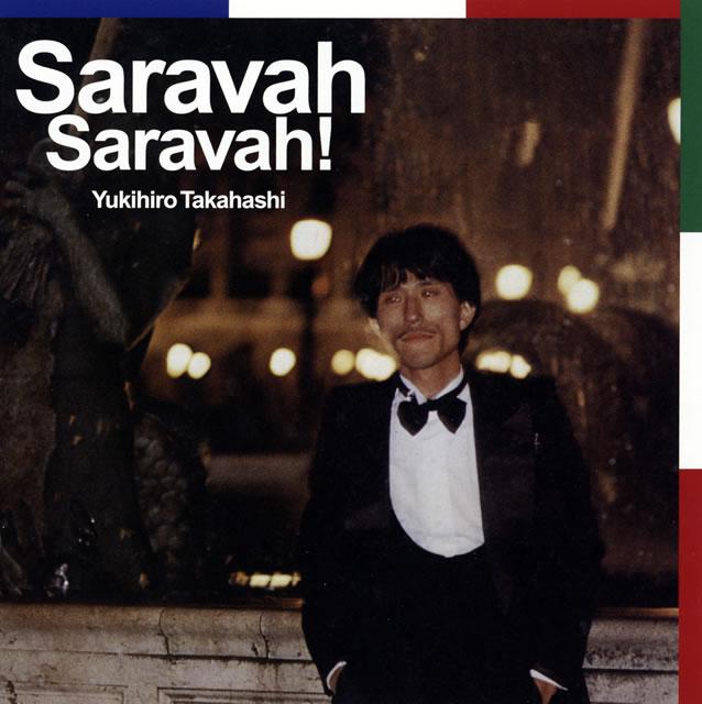 Yukihiro Takahashi / Saravah Saravah!