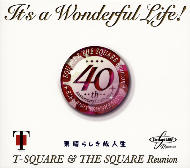 T-SQUARE&THE SQUARE Reunion / It's a Wonderful Life! [SA-CDハイブリッド] [CD+DVD]