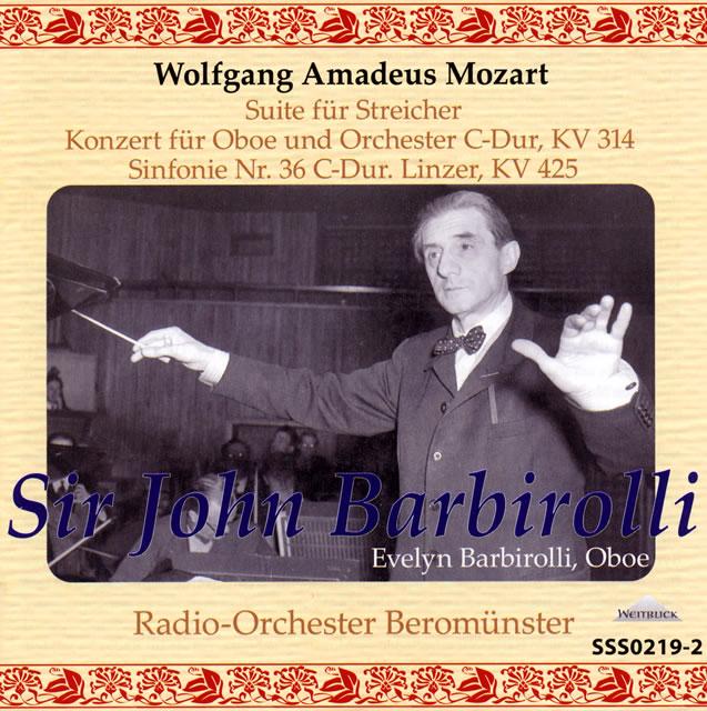 モーツァルト:弦楽のための組曲(バルビローリ編) / オーボエ協奏曲 / 交響曲第36番「リンツ」 バルビローリ / ベロミュンスター放送o. 他