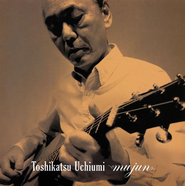 Toshikatsu Uchiumi / mujun [紙ジャケット仕様]