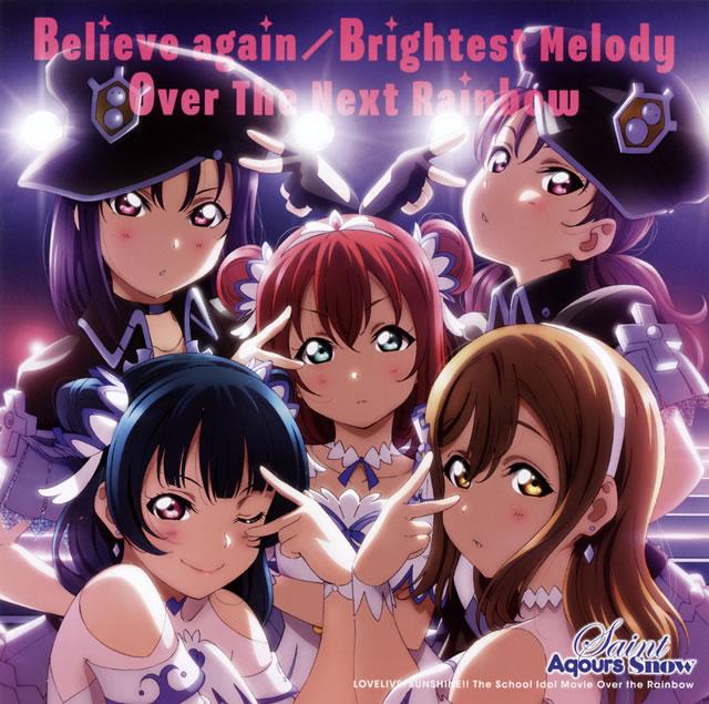 「ラブライブ!サンシャイン!! The School Idol Movie Over the Rainbow」挿入歌〜Believe again / Brightest Melody / Over The Next Rainbow / Saint Aqours Snow