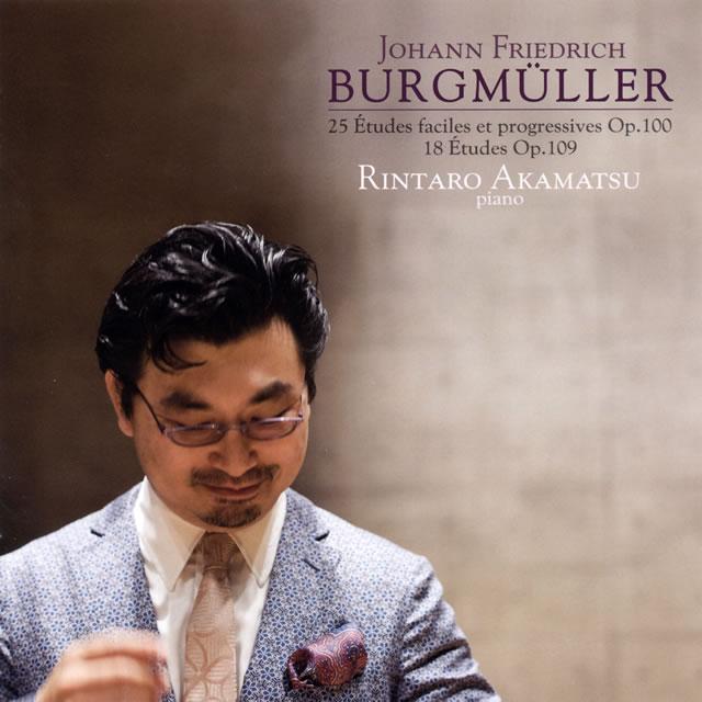 ブルクミュラー:25の練習曲 / 18の練習曲 赤松林太郎(P)
