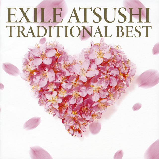 EXILE ATSUSHI / TRADITIONAL BEST