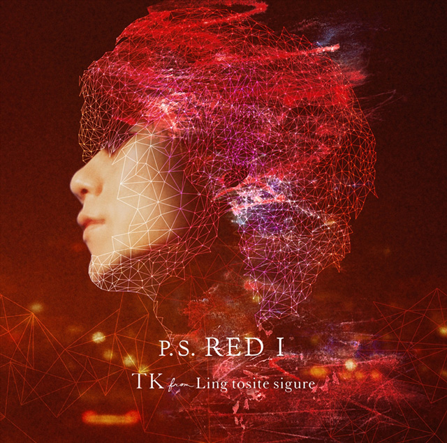 TK from 凛として時雨 / P.S. RED I