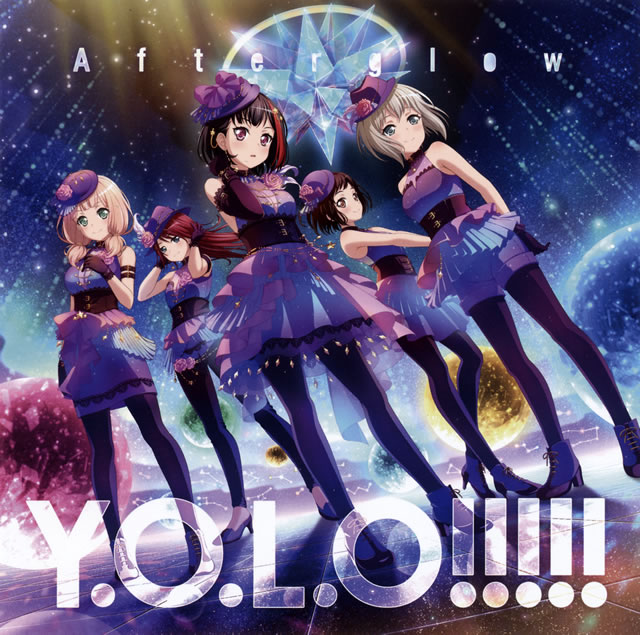 「バンドリ!ガールズバンドパーティ!」〜Y.O.L.O!!!!! / Afterglow