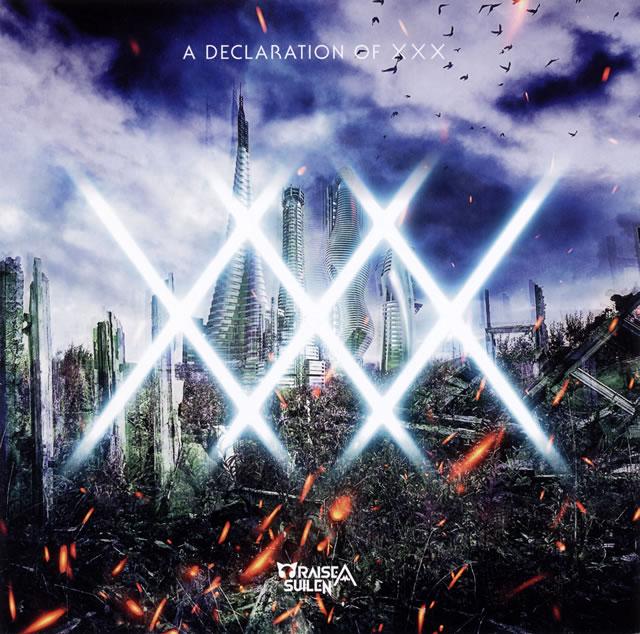 RAISE A SUILEN / A DECLARATION OF ×××