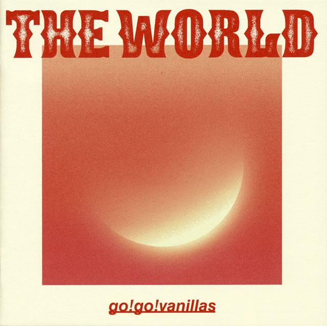 go!go!vanillas / THE WORLD