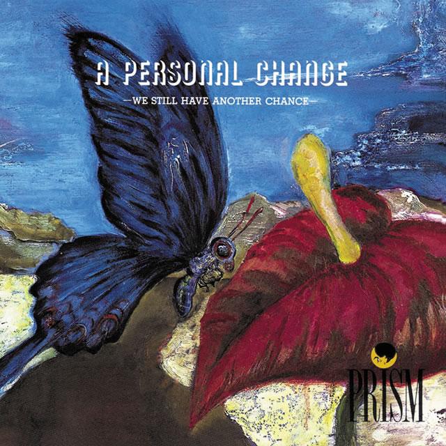 PRISM / A PERSONAL CHANGE [紙ジャケット仕様]