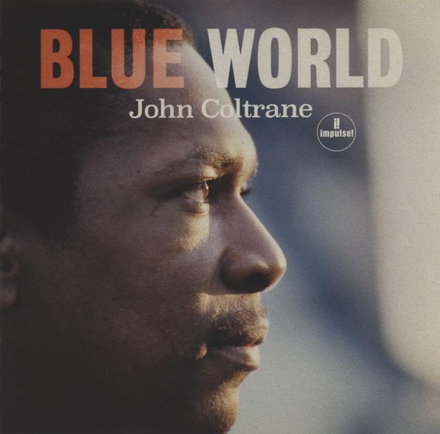 ジョン・コルトレーン / ブルー・ワールド〜ザ・ロスト・サウンドトラック [SHM-CD]