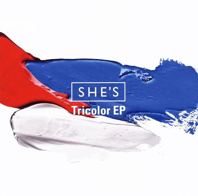SHE'S / Tricolor EP