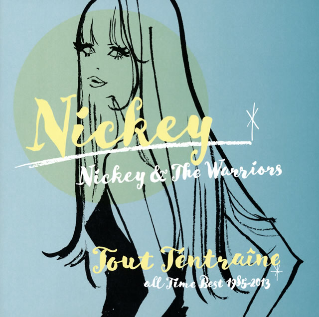 NICKEY、NICKEY&THE WARRIORS / あたしのとりこ Tout Tentraine〜all time best 1985-2013〜 [2CD]