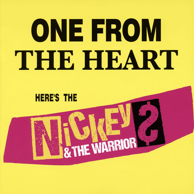 NICKEY&THE WARRIORS / ONE FROM THE HEART