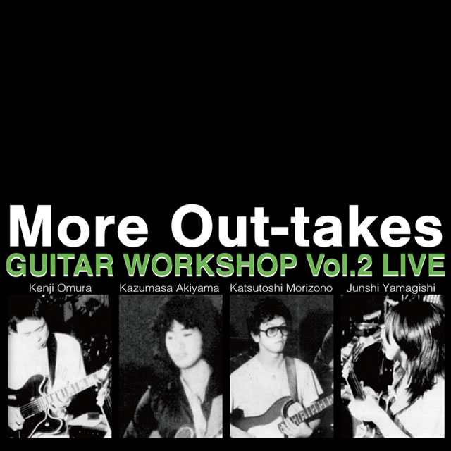 憲司、一将、勝敏&潤史 / More Out-takes〜Guitar Workshop Vol.2 LIVE