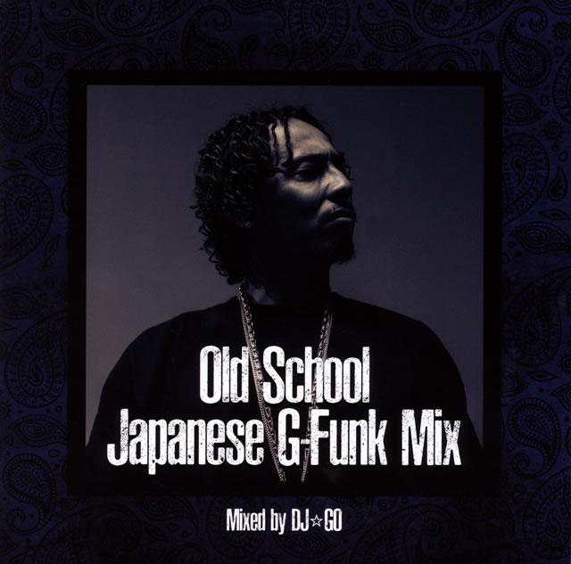 West Coast OG-OLD SCHOOL JAPANESE G-FUNK MIX-Mixed by DJ☆GO