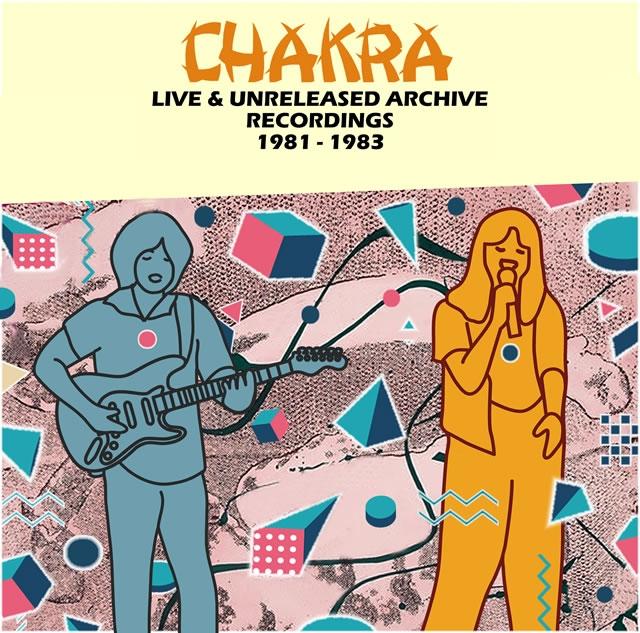 チャクラ / アンリリースド・ライヴ・レコーディングス 1981-1983 [2CD]