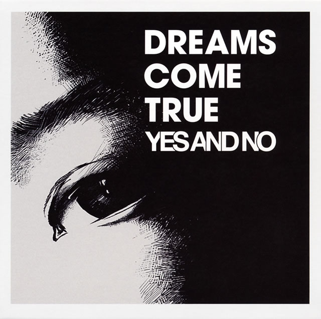 DREAMS COME TRUE / YES AND NO / G