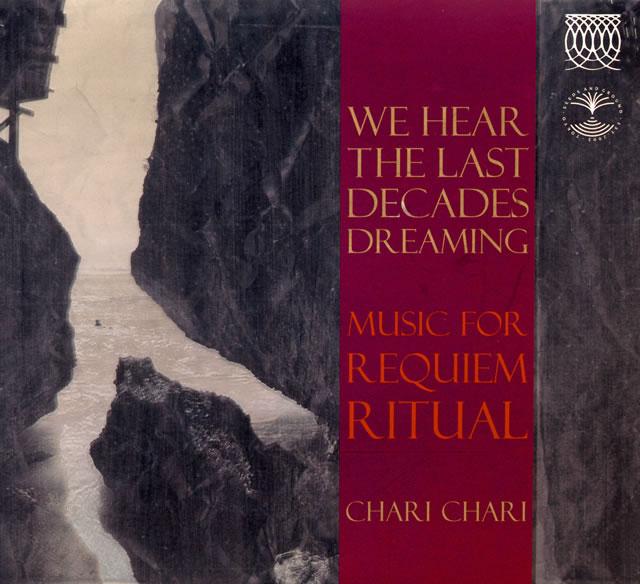CHARI CHARI / WE HEAR THE LAST DECADES DREAMING [紙ジャケット仕様]