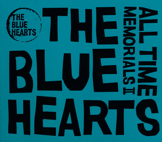 THE BLUE HEARTS - ALL TIME MEMORIALS 2 [2CD]