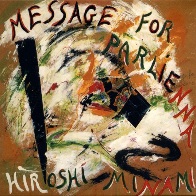 Hiroshi Minami / Message for Parlienna