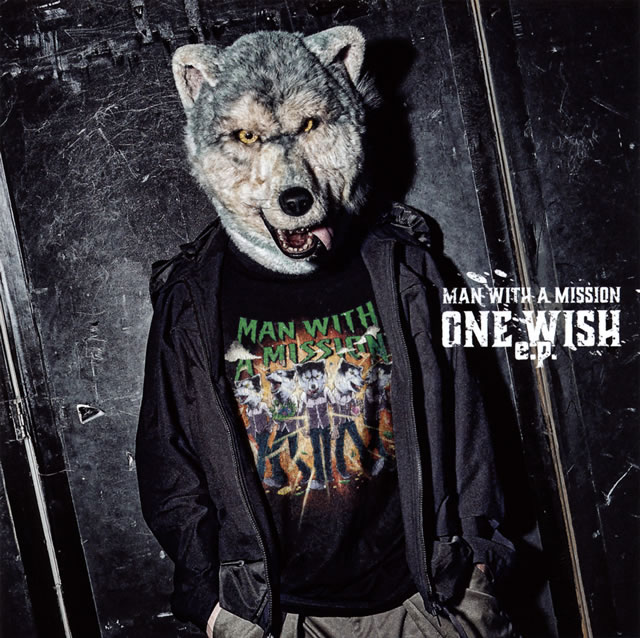 MAN WITH A MISSION / ONE WISH e.p.