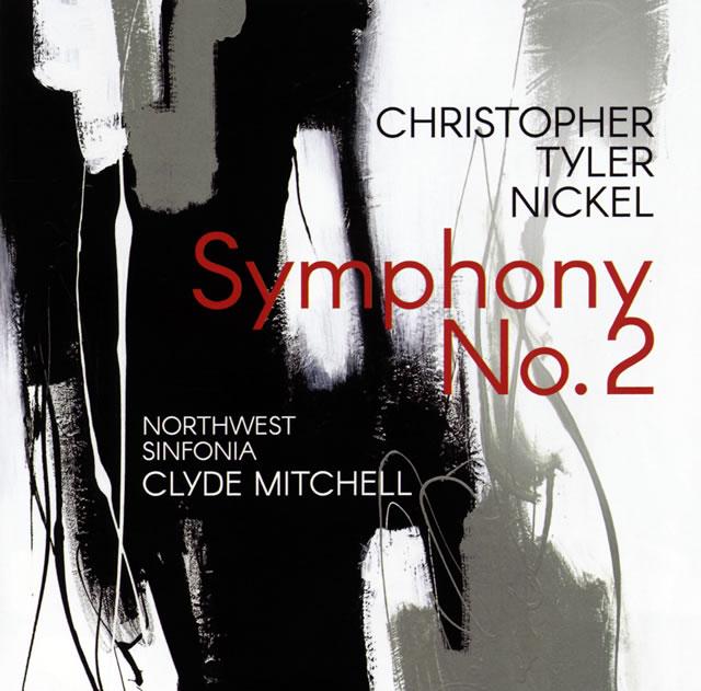 クリストファー・タイラー・ニッケル:交響曲第2番 ミッチェル / ノースウエスト・シンフォニア
