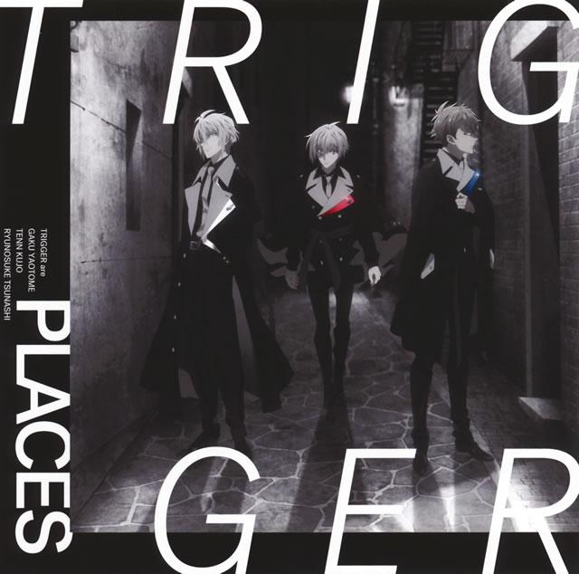 「アイドリッシュセブン Third BEAT!」第1クールED主題歌〜PLACES / TRIGGER