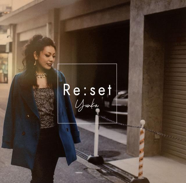 Yunka / Re:set