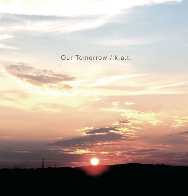 k.a.t. / Our Tomorrow