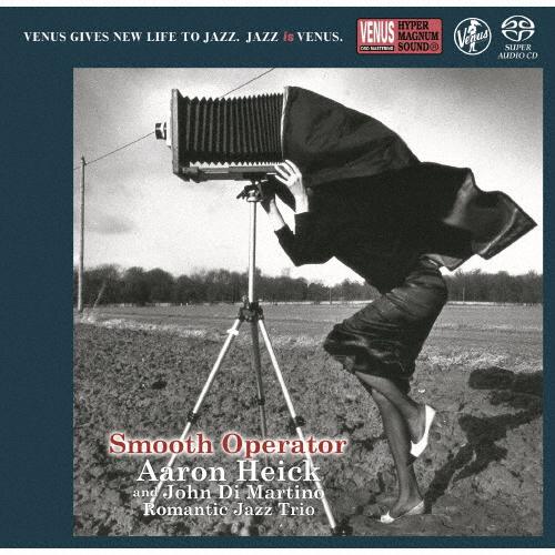 アーロン・ヘイク&ロマンティック・ジャズ・トリオ / スムース・オペレーター [SA-CD]